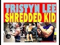 tristyn lee THE MOST SHREDDED LEAN EXAGGERATION RIPPED FIT KID IN THE WORLD | PRO FOOTBALL PLAYER