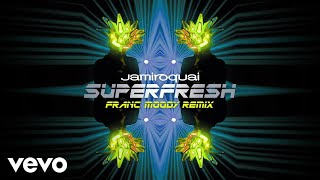 Jamiroquai - Superfresh (Franc Moody Remix Audio)