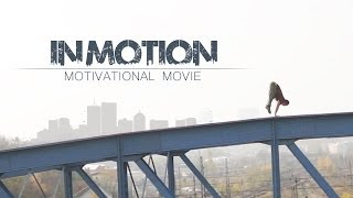 IN MOTION - Motivational Movie