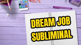 MANIFEST YOUR DREAM JOB! Subliminal Affirmations to attract your ideal career | Listen before sleep