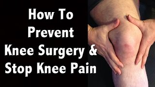 How to Prevent Knee Surgery and Natural Pain Management of Chronic Knee Pain thumbnail