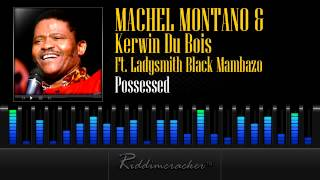 Machel Montano & Kerwin Du Bois Ft. Ladysmith Black Mambazo - Possessed [Soca 2013]