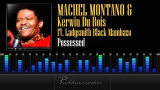Machel Montano & Kerwin Du Bois Ft. Ladysmith Black Mambazo - Possessed [Soca 2013]