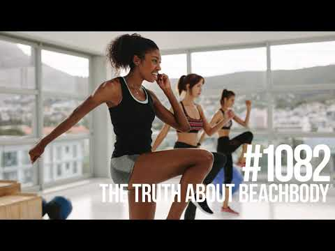 1082: The Truth About Beachbody®