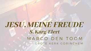 S. Karg-Elert | Jesu, meine Freude: Fuga con Corale, op. 87 - MARCO DEN TOOM