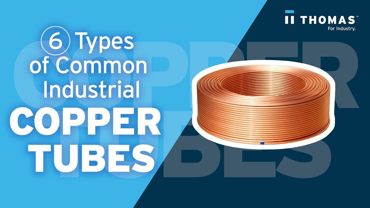 Types of Copper Tube on tube dimensions, tube fuses, tube assembly, tube terminals,