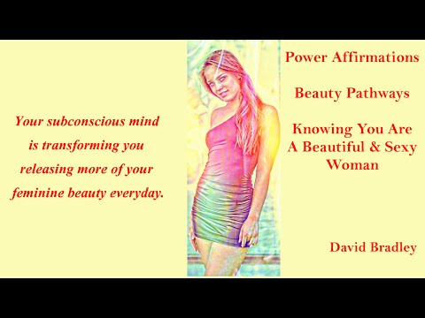 Power Affirmations: Beauty Pathways Knowing You are a Sexy and Beautiful Woman