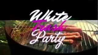 WHITE TRASH PARTY - take off your cool