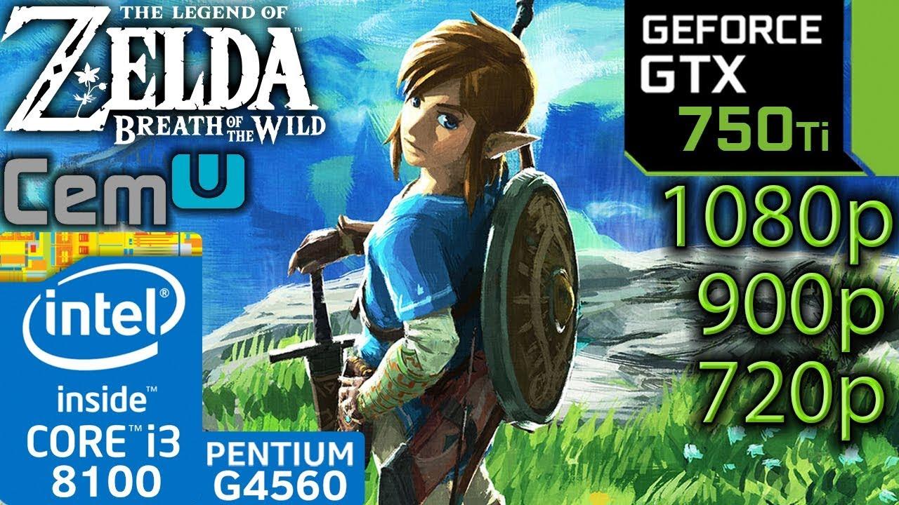Zelda Breath of the Wild CEMU - GTX 750 ti - i3 8100 - G4560 - 1080p - 900p  - 720p - Emulator