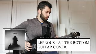 Leprous - At The Bottom (Guitar Cover)