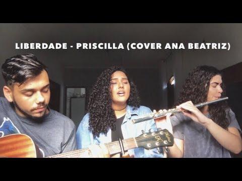 Liberdade - Priscilla (Cover Ana Beatriz)