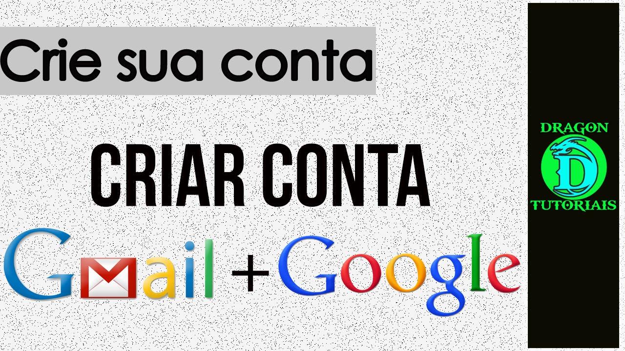 Como Criar Uma Conta No Google Ou Email No Gmail