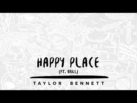 Taylor Bennett - Happy Place (ft. Brill)