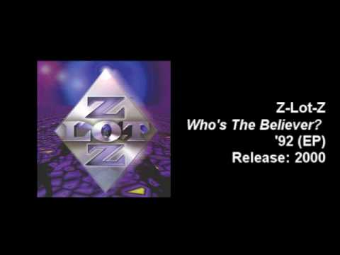 Z-Lot-Z - Who's the Believer