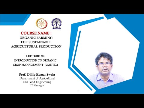 Lecture 22 : Introduction to Organic Crop Management  (Contd.)