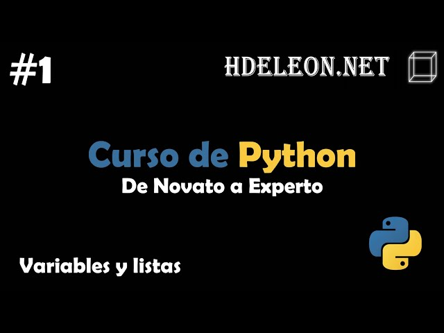 Curso de Python, De novato a experto | Variables y listas #1