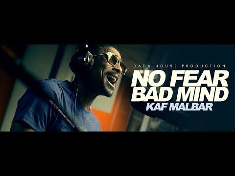 Kaf Malbar - No Fear (Bad Mind) - Août 2017 (Street clip)