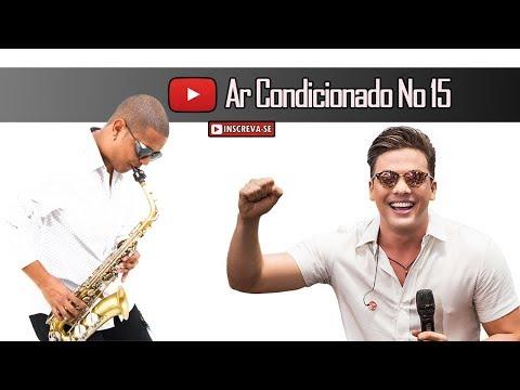 Wesley Safadão - Ar Condicionado no 15 Saxofone