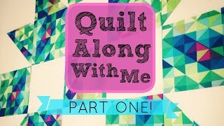 Quilt-along-with-me! | Part One: Block Prep & Piecing