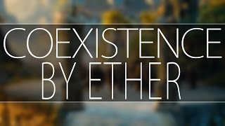 Ether - Coexistence - [Dubstep/Glitch]