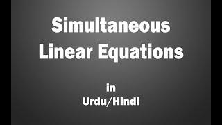 Lec 1) Simultaneous Linear Equations (Urdu/Hindi)