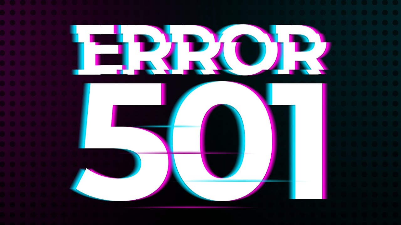 How to Fix the HTTP Error Code 501