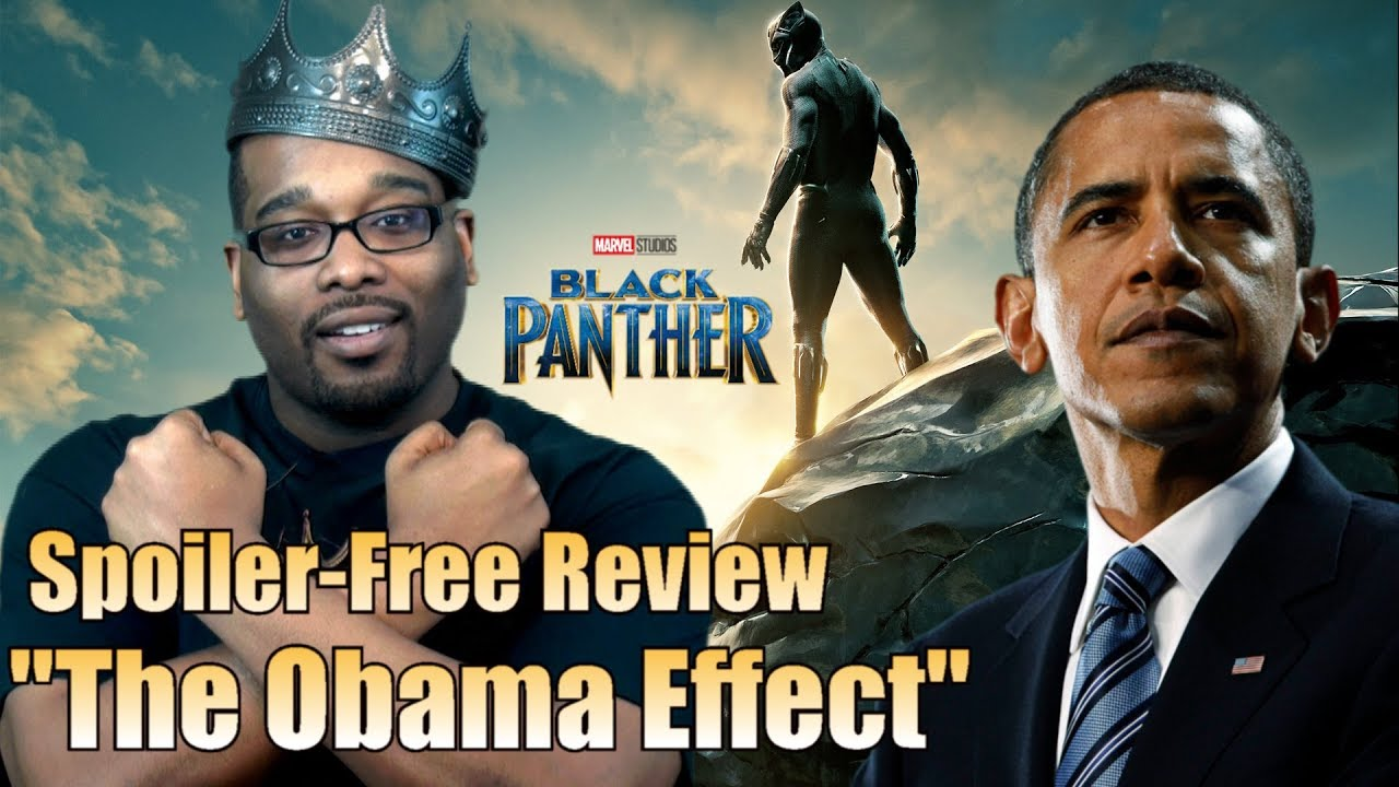 "Black Panther Movie Review: ""The Obama Effect"" Explained"