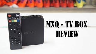 MXQ TV BOX REVIEW