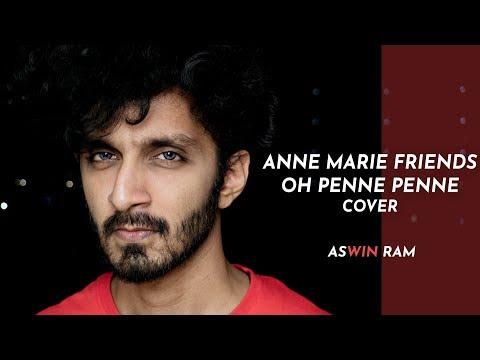 FRIENDS - Marshmello & Anne Marie | Oh Penne - Vanakkam Chennai | Mashup Cover | Aswin Ram