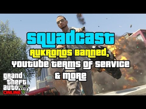 GTA 5 Online What Happened to AUKronos, Youtube Policies & More SQUADCAST Ep 4 (GTA V)