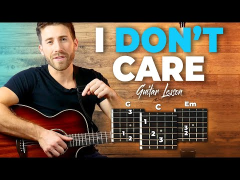 i-don't-care-guitar-tutorial-+-full-song-playthrough-(ed-sheeran-x-justin-bieber)