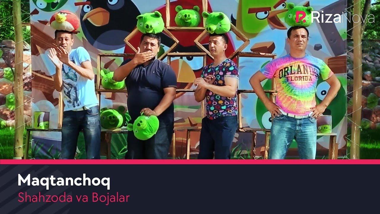 Download Shahzoda va Bojalar - Maqtanchoq (Official Music Video) 2015
