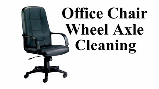 Office Chair Wheels - Easier Axle Cleaning