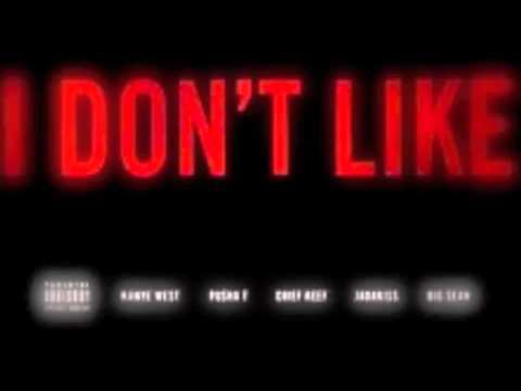 Kanye West - I Don't Like ReMix ft. Pusha T, Chief Keef, Jadakiss & Big Sean (clean) Download link