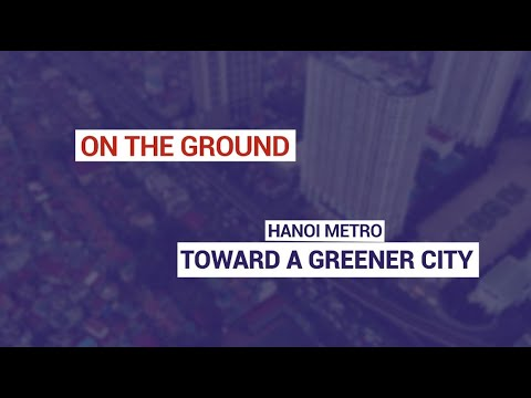 Hanoi metro: toward a greener city
