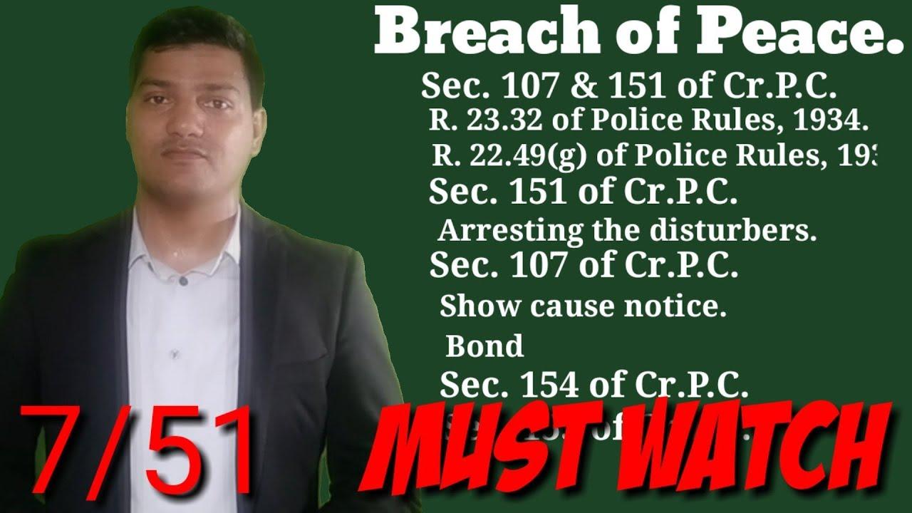 7/51  107 & 151 of Cr P C Breach of Peace