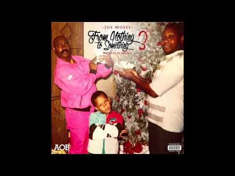 Joe Moses - Nothing 2 Something 3
