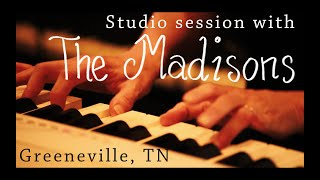 The Madisons: Studio Session (East Tennessee Music)