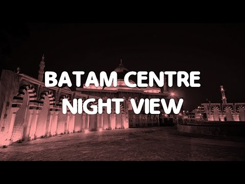 Batam Centre Night View | Explore Batam - Riau Islands