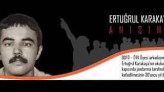 Repeat youtube video Ölümsüz Yiğit Devrimci Ertuğrul Karakaya'nın Anısına