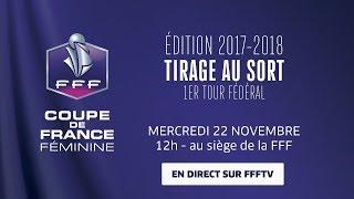 Coupe de France Féminine : le tirage du 1er tour fédéral, le replay I FFF 2017
