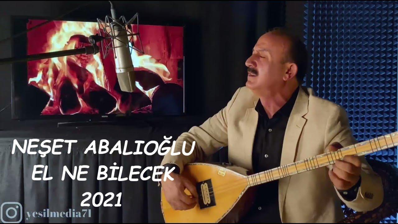 Neşet Abalıoğlu El Ne Bilecek 2021