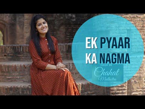 Ek Pyaar Ka Nagma Hai - Chahat Malhotra| Unplugged Cover ❤