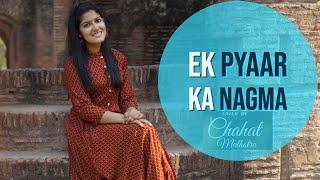 ek-pyaar-ka-nagma-hai---chahat-malhotra-unplugged-cover