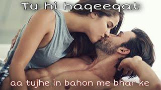 Tu hi haqeeqat ।। aa tujhe in bahon mein bhar ke female version ।। 2020 Bollywood song