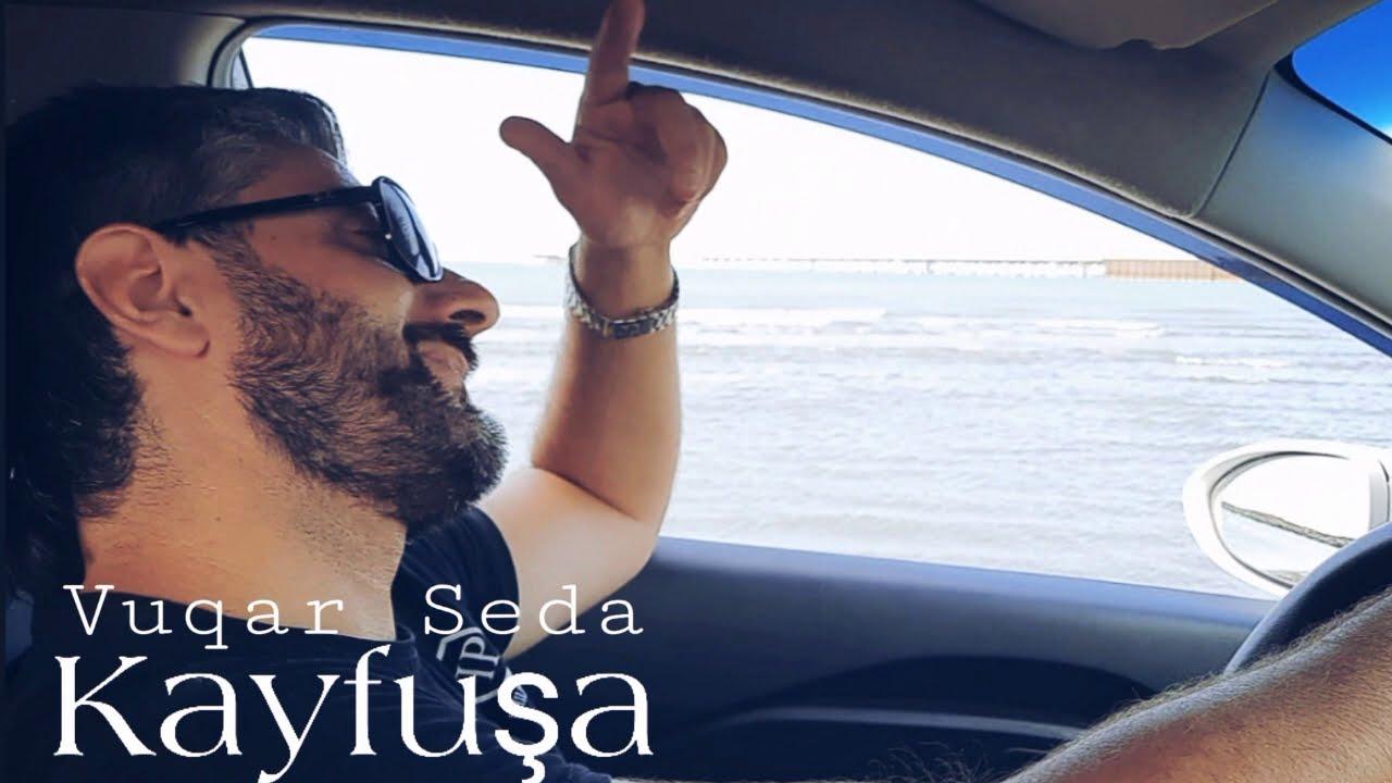 Vuqar Seda - Kayfusa (Official Music)