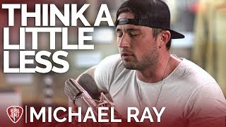 Michael Ray Think A Little Less Acoustic The George Jones Sessions.mp3