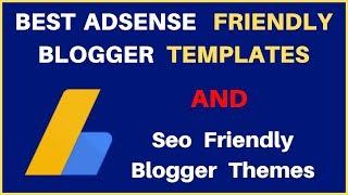 Best SEO Friendly Blogger Templates | Adsense Friendly Blogger Template for Fast Approval