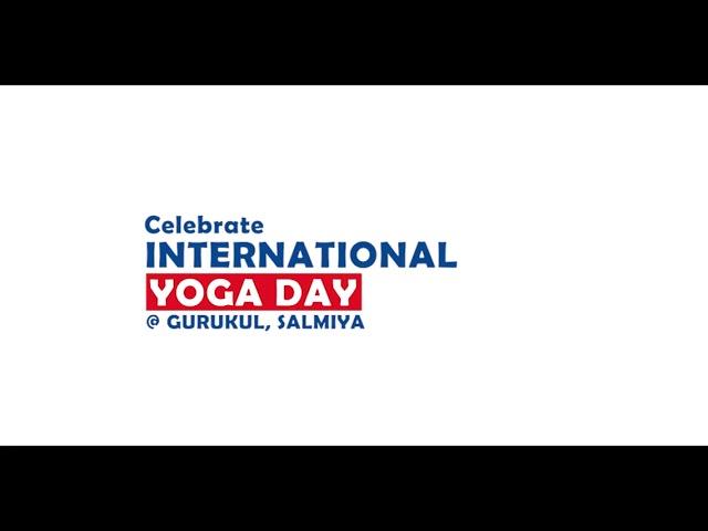 Celebrate International Yoga Day @ Gurukul, Salmiya | Dr. Akhila Vinod