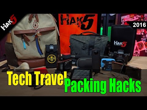 Tech Travel Packing Hacks - Hak5 2016